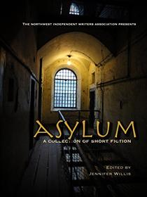 ASYLUM: a collection of short fiction