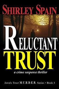 Reluctant Trust: a crime suspense thriller