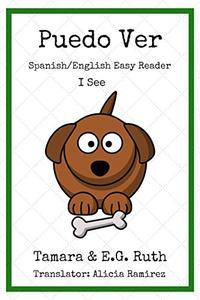 Puedo Ver: I See (Spanish/English Easy Readers nº 1)