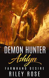 Demon Hunter Ashlyn: Farmhand Desire