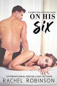 On His Six : A Summit Seduction SEAL Novel