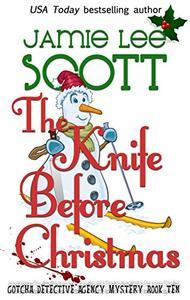 The Knife Before Christmas: A Gotcha Detective Agency Mystery