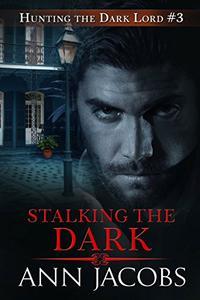 Stalking the Dark