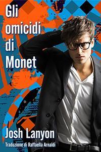 Gli omicidi di Monet: L'arte del delitto - libro II