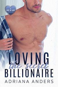 Loving the Secret Billionaire: A Love at Last Novella