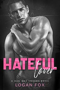 Hateful Lover: A Dark New Adult Enemies to Lovers Standalone Romance