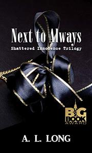 Next to Always: Shattered Innocence Trilogy Book Two
