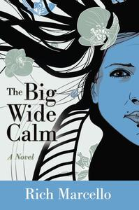 The Big Wide Calm: A Novel