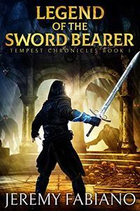 Legend of the Sword Bearer: A Fantasy GameLIT adventure: Tempest Chronicles Book 1