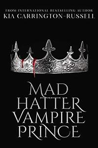 Mad Hatter Vampire Prince: A Dark Paranormal Vampire Romance
