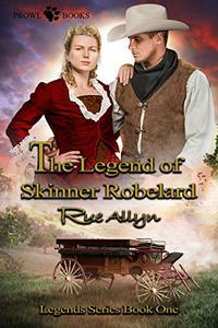 The Legend of Skinner Robelard: or The Bounty Hunter's Bride