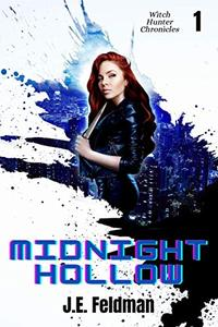 Midnight Hollow: The Witch Hunter Chronicles #1