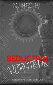 Seductive Vibrations