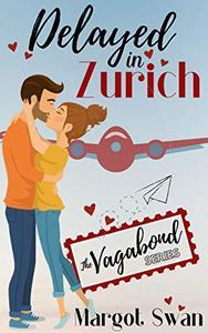 Delayed In Zurich: A Travel Romance