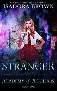 Stranger : A Paranormal Academy Romance