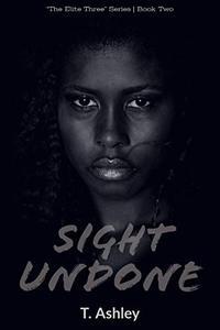 Sight Undone: Book 2 of The Elite Three Series