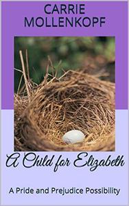 A Child for Elizabeth: A Pride and Prejudice Possibility