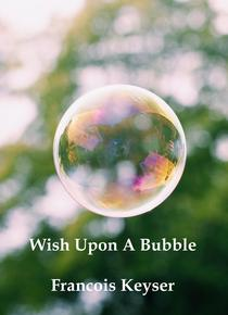 Wish Upon a Bubble