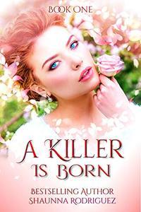 A Killer is Born