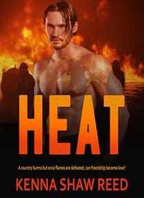 Heat: A Friends to Lovers, Firefighter Romance