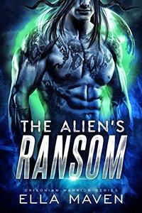 The Alien's Ransom: A SciFi Alien Warrior Romance