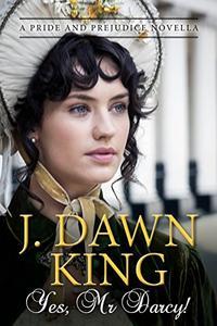 Yes, Mr. Darcy: A Pride and Prejudice Novella