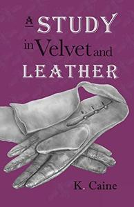A Study in Velvet and Leather