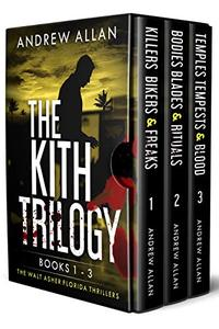 The Complete Kith Trilogy: Walt Asher Florida Thrillers Books 1-3