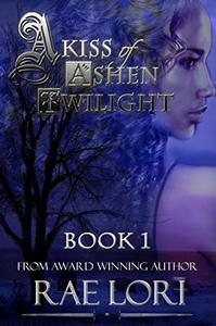 A Kiss of Ashen Twilight (Ashen Twilight Book #1)
