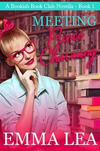 Meeting Prince Charming: A Bookish Book Club Novella - Book 1