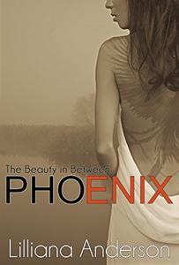 Phoenix: The Beauty in Between