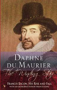 The Winding Stair: Francis Bacon, His Rise and Fall