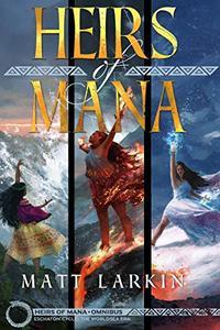 Heirs of Mana Omnibus: Books 1-3