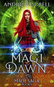 Magi Dawn: An Epic Urban Fantasy Adventure