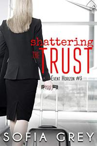 Shattering the Trust