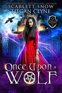 Once Upon A Wolf: A Dark Academy Reverse Harem Bully Romance