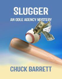 Slugger: An Odle Agency Mystery