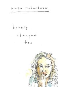 Barely Steeped Tea
