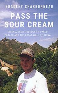 Pass the Sour Cream: Given a choice between a baked potato and the Great Wall of China