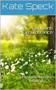 Rank and Circumstance: A Pride and Prejudice Variation