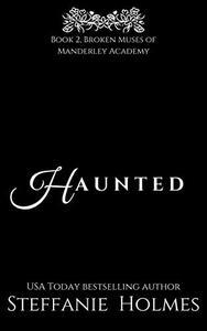 Haunted: a gothic reverse harem bully romance
