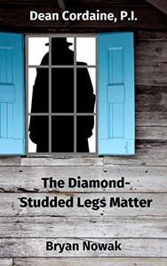 Dean Cordaine: The Diamond-Studded Legs Matter