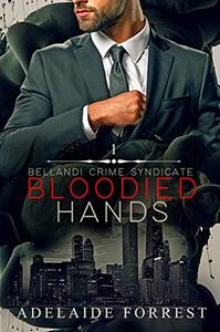 Bloodied Hands: A Dark Mafia Romance