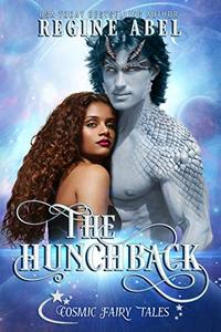 The Hunchback: Cosmic Fairy Tales