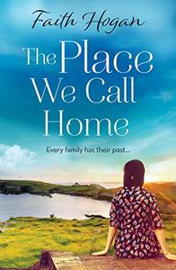 The Place We Call Home: An uplifting story of family secrets, love, loss and finding yourself