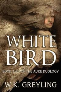 White Bird: The Aure Series, Book 2