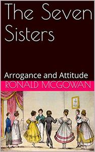 The Seven Sisters: Arrogance and Attitude