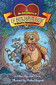A Heart's Journey Home: The Adventures of Eli Benjamin Bear Vol. I