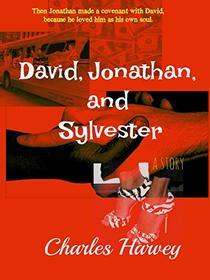 David, Jonathan, and Sylvester