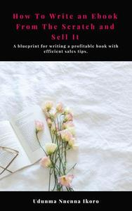 How to Write an Ebook From the Scratch and Sell It